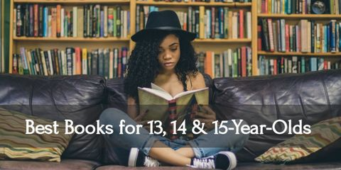 12 Best Books for Your 13, 14, & 15 Year Olds