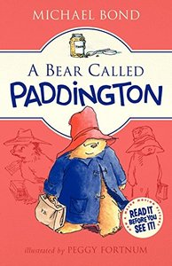 A Bear Called Paddington by Michael Bond and Peggy Fortnum