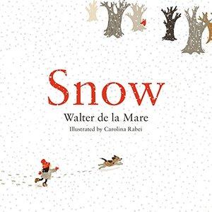 Snow by Walter de la Mare and Carolina Rabei
