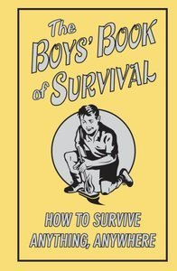 Guy Campbell's The Boys' Book of Survival