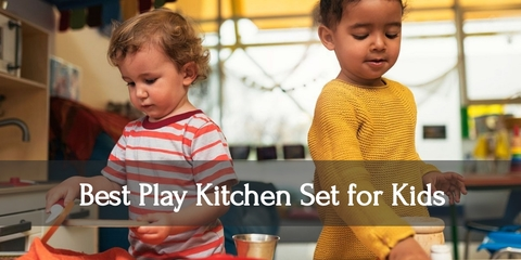 Top Play Kitchen Sets for Your Kids